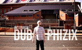 INTERVIEW: DUB PHIZIX